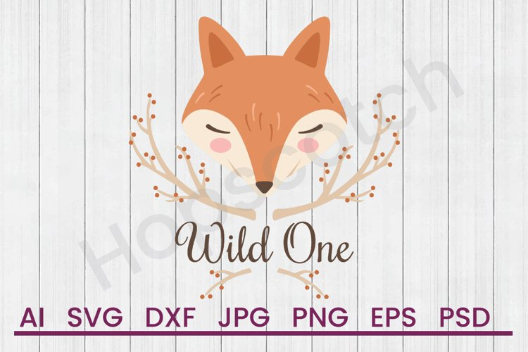 Fox SVG, Wild One SVG, DXF File, Cuttatable File example image 1