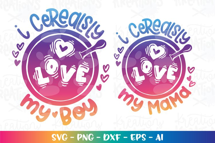 Valentines Day svg I cerealsly love my mama cereal funny
