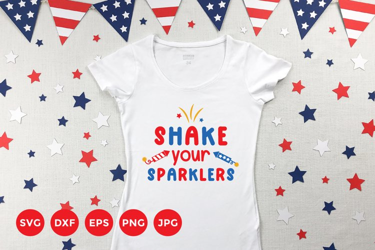 Shake your Sparklers Svg | 4th of July SVG | Independence example image 1