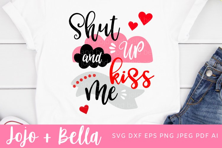 Shut Up And Kiss Me Svg | Valentine's Day Svg example image 1