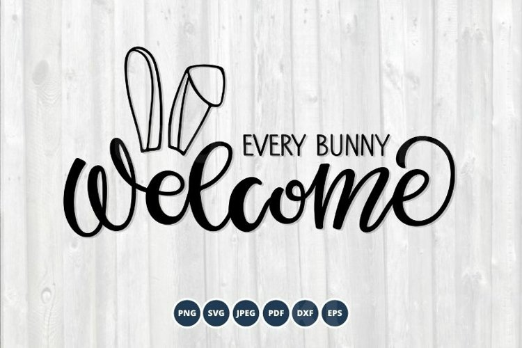 Every bunny welcome SVG. Happy Easter SVG. Easter Bunny SVG example image 1