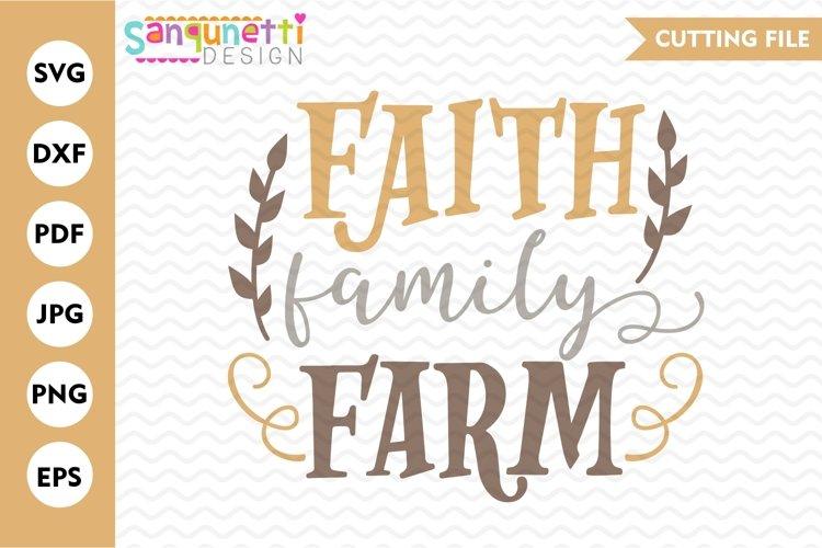 Faith Family Farm SVG, rustic and home cutting files