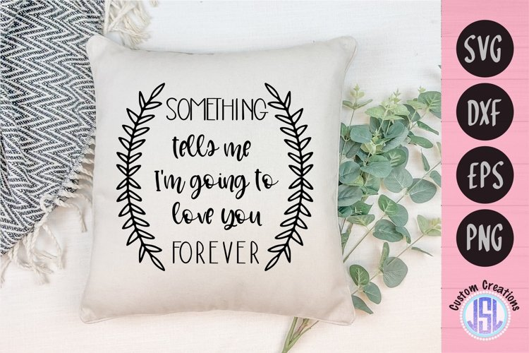 Something Tells Me | Love Quote Design | SVG DXF EPS PNG