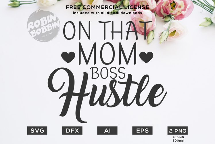 Oh That Mom, Boss, Hustle Design for T-Shirt, Hoodies example image 1