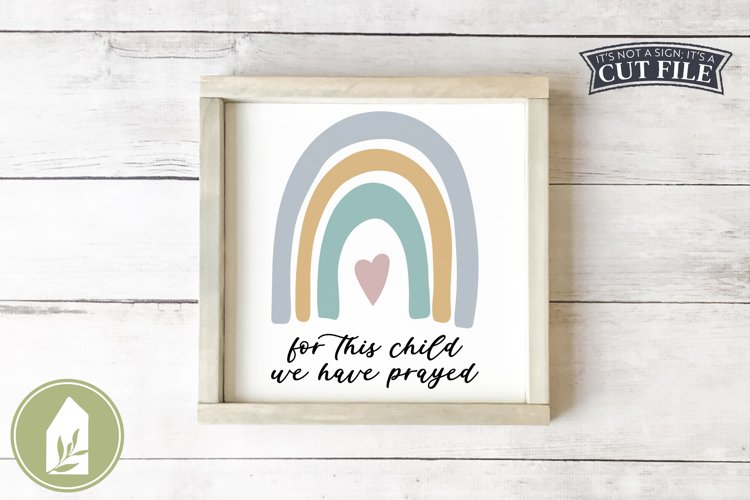 For This Child We Have Prayed SVG, Rainbow SVG, Baby SVG example image 1