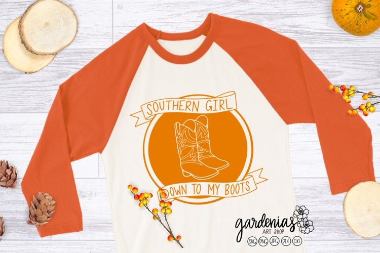 Southern Girl SVG   Southern Girl Down To My Boots Cut File