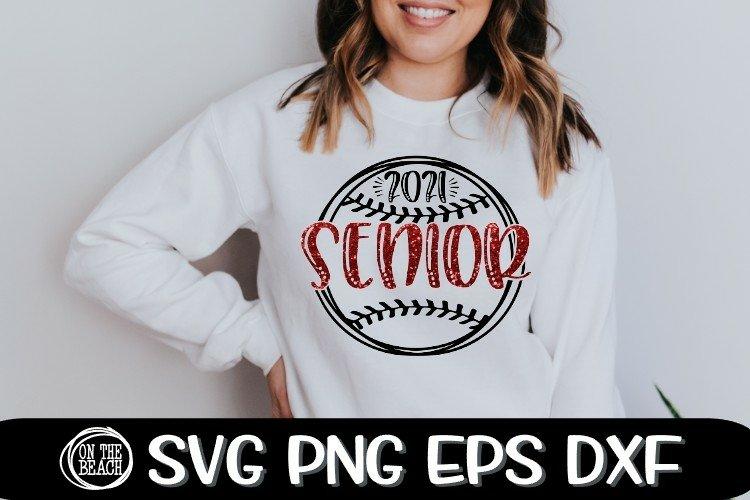 Senior 2021 -Senior Baseball Softball 2021 SVG PNG EPS DXF