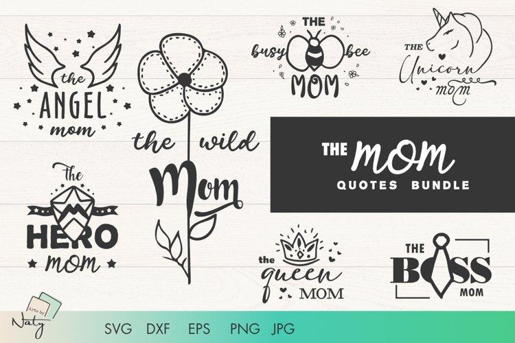 Download The Mom Quotes Bundle Cute Svg Cut Files 919476 Cut Files Design Bundles