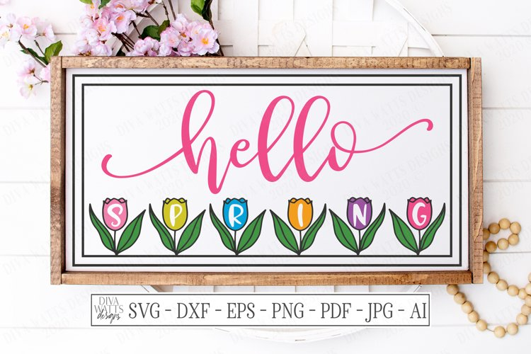 Hello Spring - Tulips - Flowers - Farmhouse Sign SVG DXF EPS example image 1