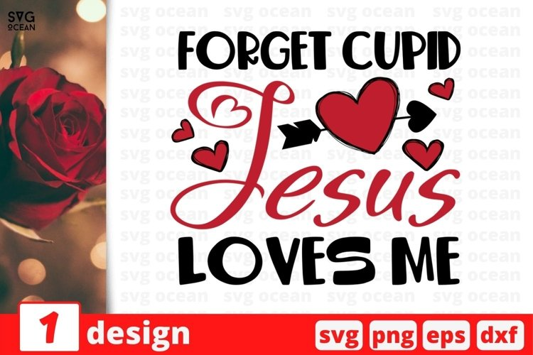 Forget Cupid Jesus Loves Me SVG Cut File | Valentines Day example image 1