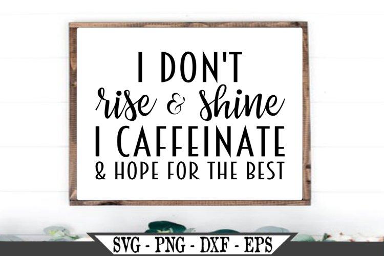 I Don't Rise and Shine I Caffeinate SVG example image 1
