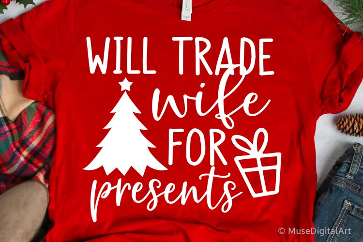 Will Trade Wife for Presents Svg Funny Husband Christmas Svg