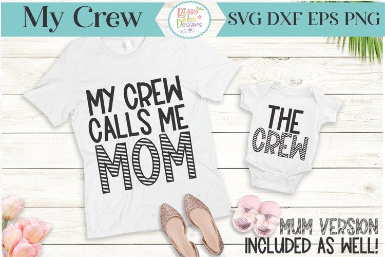 My Crew Calls me Mom- The Crew - Mum SVG DUO- Mommy example image 1