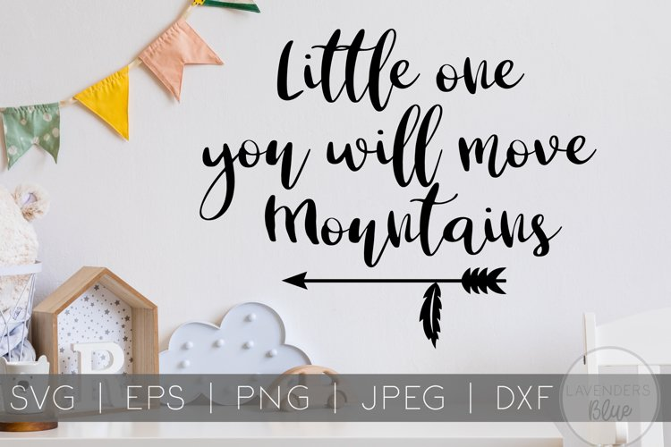 Little One You Will Move Mountains   Childrens Quote SVG