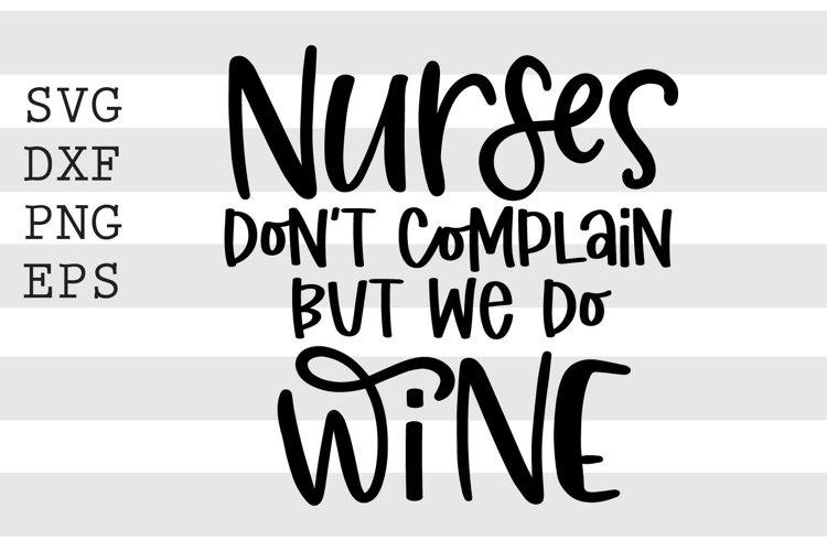 Nurse dont complain but we do wine SVG