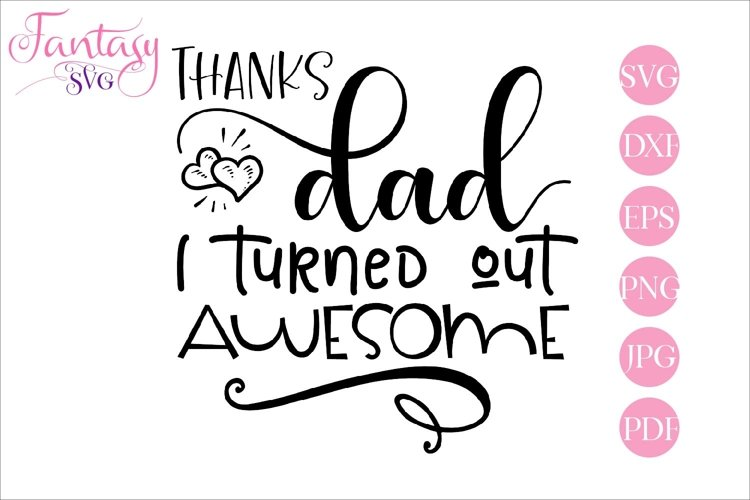 Thanks dad I turned out awesome - svg cut file
