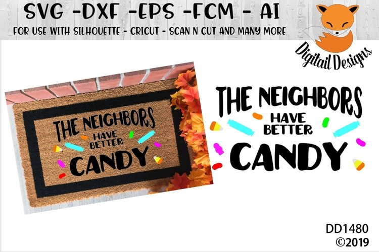 The Neighbors Have Better Candy Halloween Doormat SVG example image 1