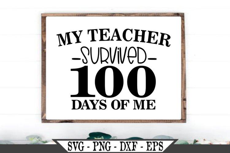 My Teacher Survived 100 Days of Me SVG