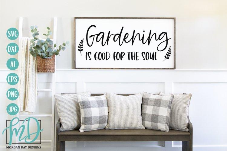 Gardening Is Good For The Soul SVG - Garden SVG