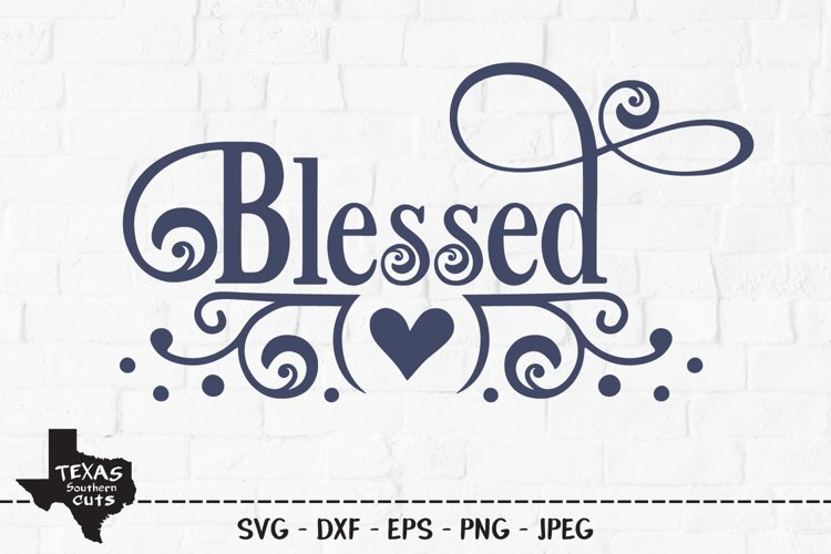 Blessed SVG, Cut File, Christian Shirt Design, Heart, Love example image 1