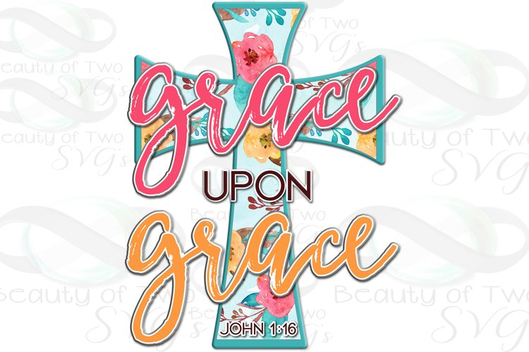 Christian Grace Upon Grace Sublimation Design 300 dpi, cross example image 1