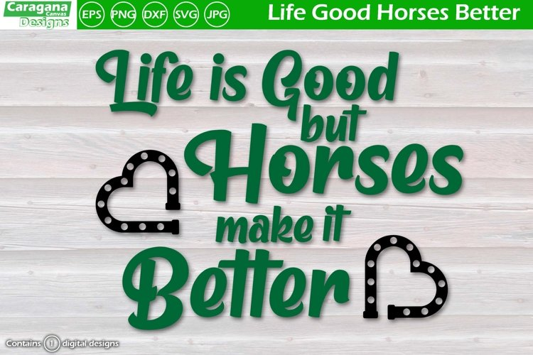 Life is Good Horses Better example image 1