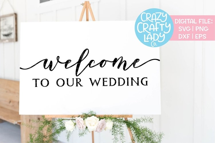 Welcome to Our Wedding SVG DXF EPS PNG Cut File