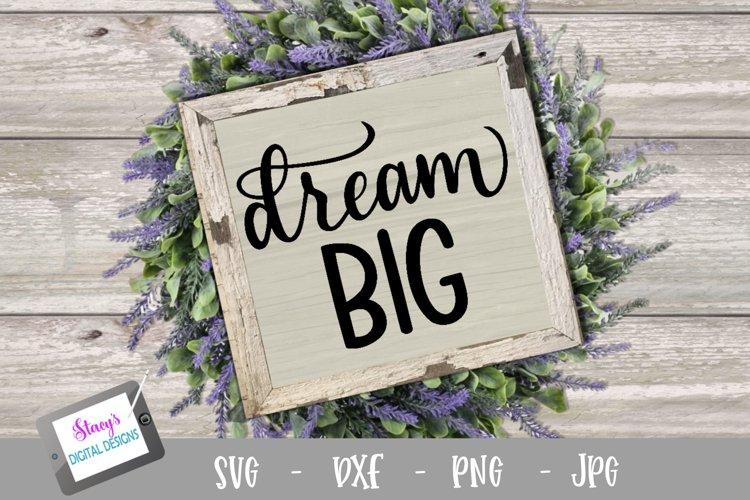 Dream big SVG - Inspirational SVG file, handlettered