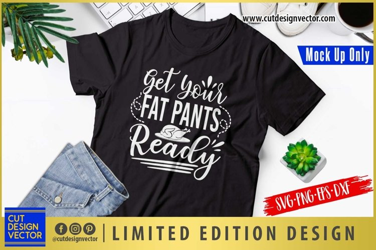 Get Your Fat Pants Ready SVG, Thanksgiving SVG example image 1
