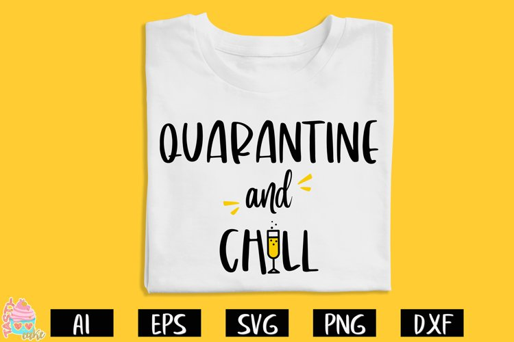 Quarantine and Chill SVG - Quarantine Cut File example image 1