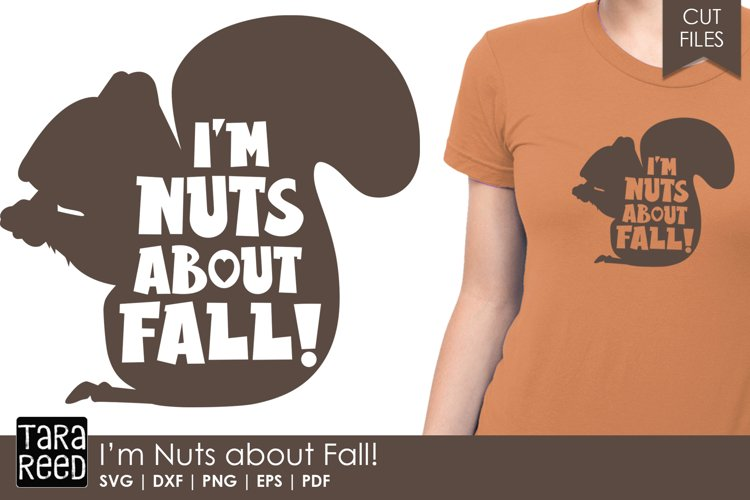 Im Nuts about Fall - Fall SVG and Cut Files for Crafters