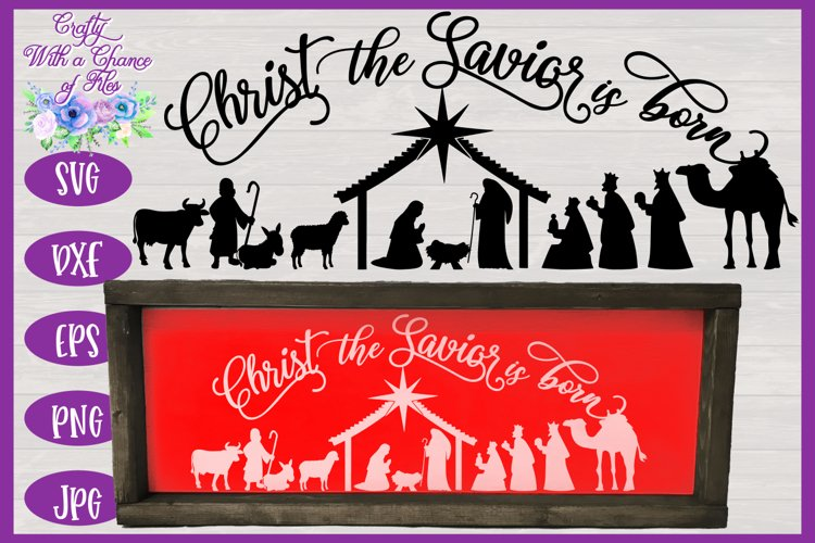 Christmas SVG | Christ the Savior is Born SVG | Nativity SVG