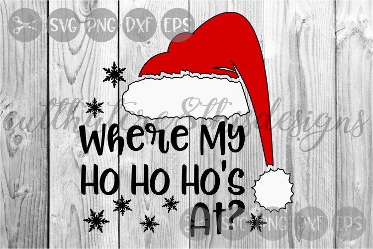 Where My Ho Ho Ho At, Santa Hat, Snowflakes, Cut File, SVG. example image 1