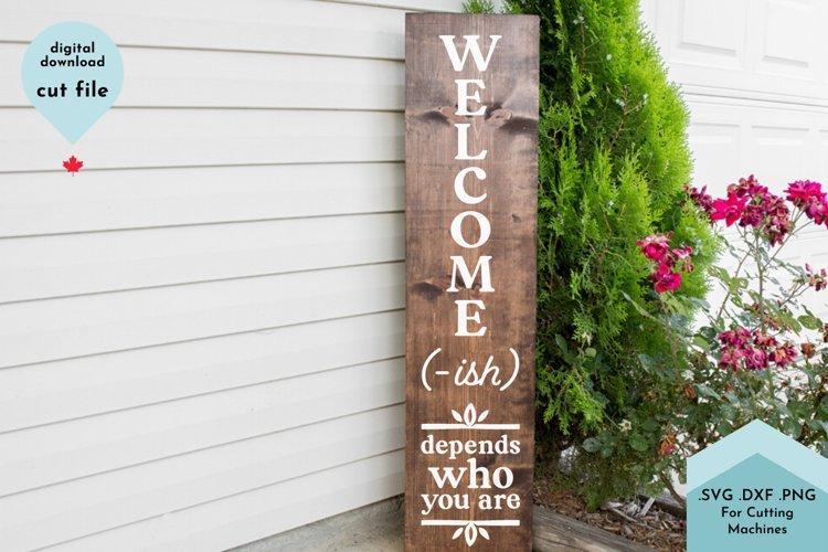 Welcome-Ish - Vertical Porch Sign SVG, Funny svg