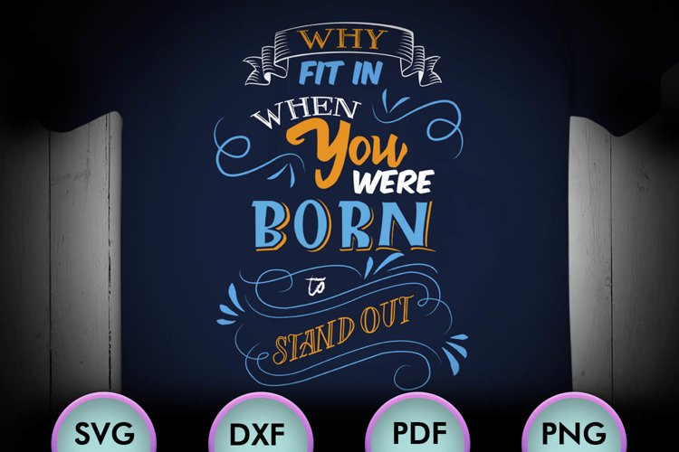 Why Fit In When You... SVG Design for your crafters & Cricut example image 1
