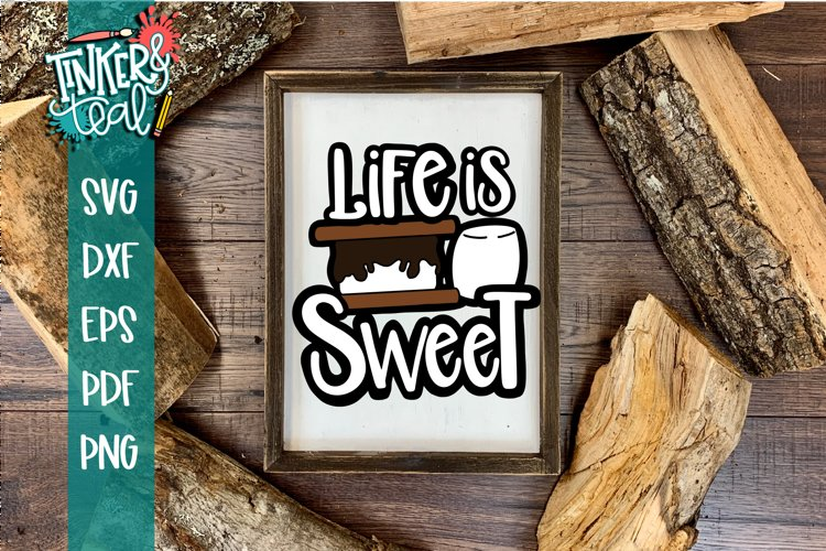 Life is Sweet Smores SVG example image 1