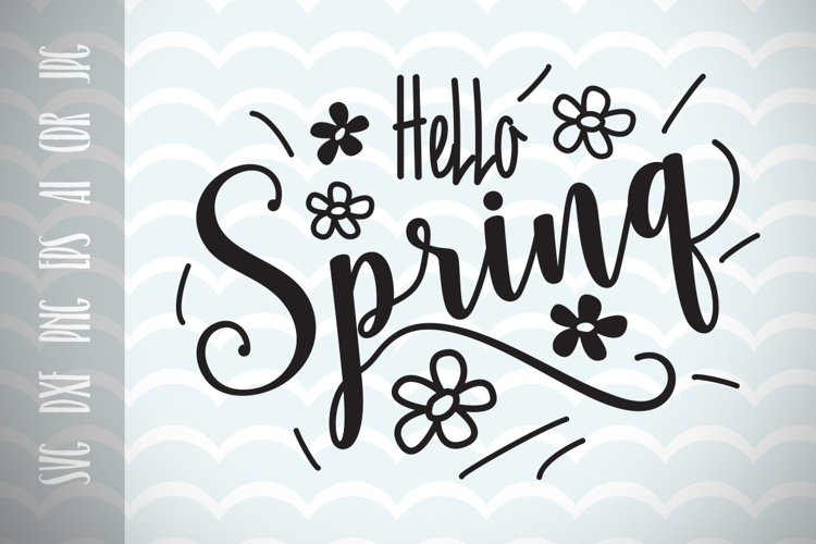 Hello Spring SVG Vector Image Printable Cut File for Cricut and Silhouette, Optimism, Positive Phrase  Ai, Eps, Dxf, Png, Jpg. example image 1