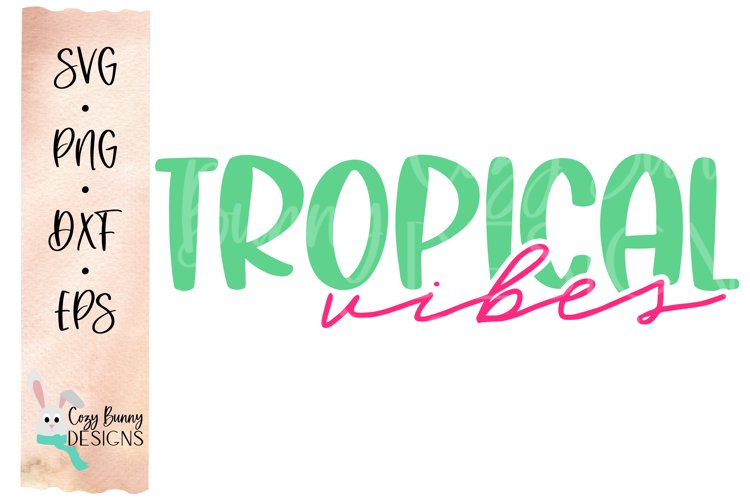 Tropical Vibes SVG - Beach, Bachelorette Party, Vacation SVG