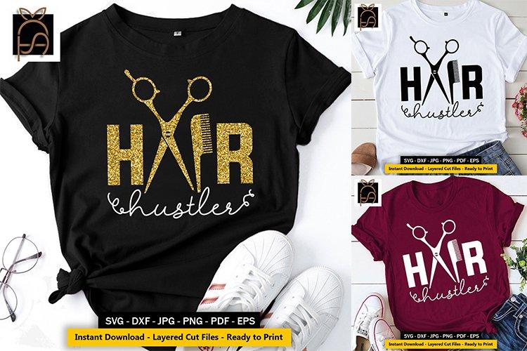 Hair Hustler - Hairdresser - Hairstylist SVG DXF EPS PNG