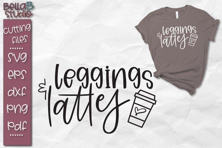 Leggings and Lattes SVG File, Lattes Cutting File example image 1