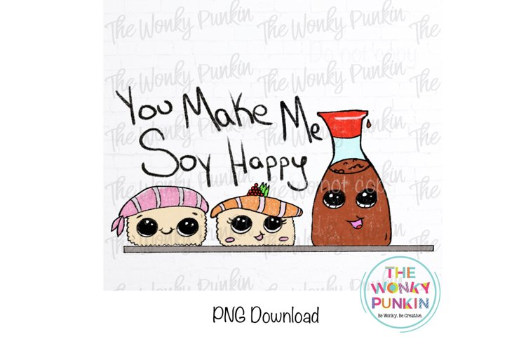 You Make Soy Happy Sublimation Png File