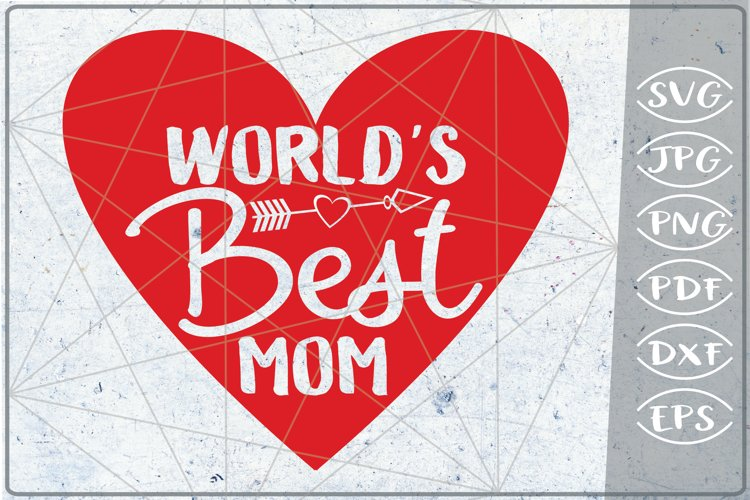 World's Best Mom Happy Mother's Day SVG Crafters Mama Heart example image 1