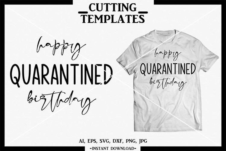 Quarantined, Birthday SVG, Silhouette, Cricut, Cameo, SVG example image 1