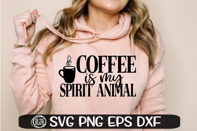 Coffee Is My Spirit Animal - SVG PNG EPS DXF example image 1