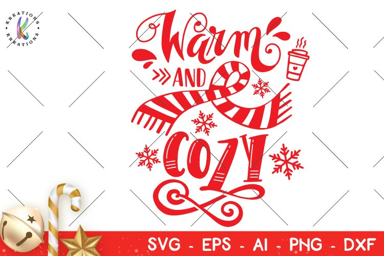 Christmas svg Warm and Cozy svg Hand lettered Design example image 1