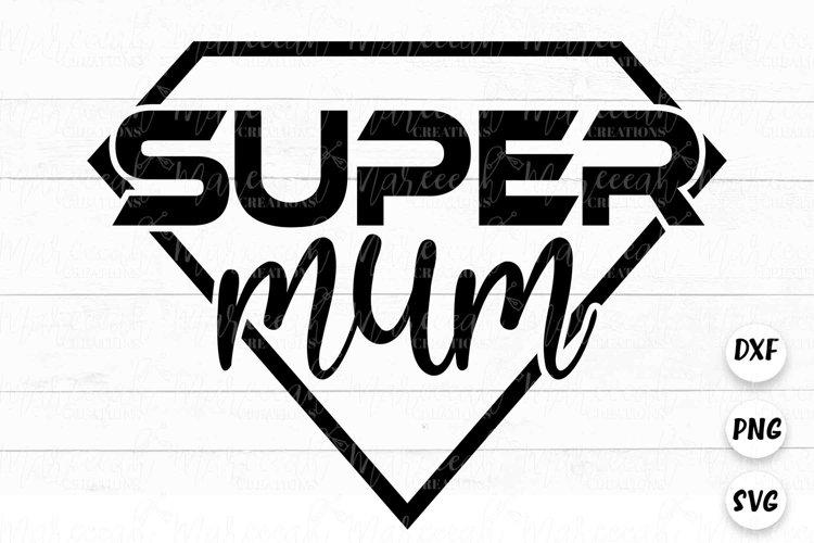 Super Mum Layered SVG | Cricut Cutting File SVG
