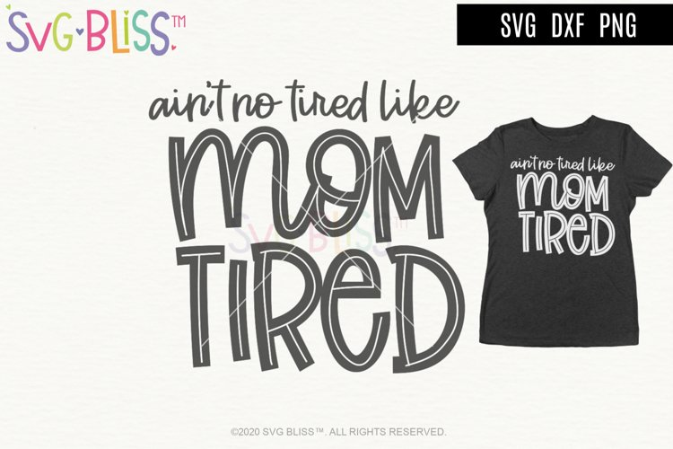 Aint No Tired Like Mom Tired SVG Cut File