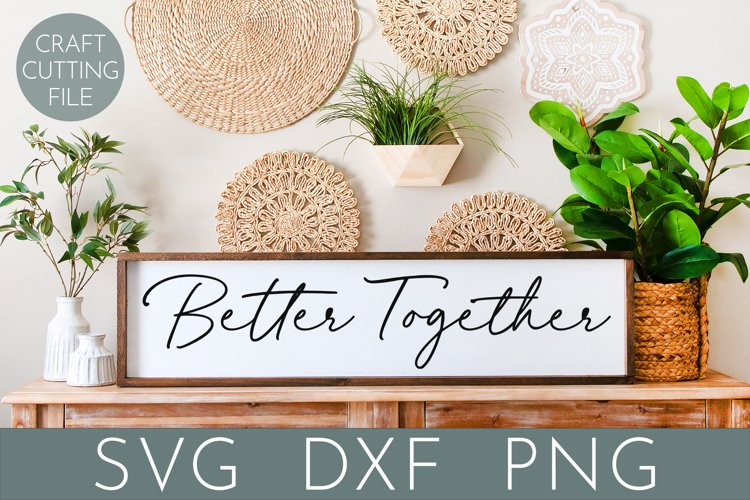 Marriage Quote Svg | Better Together | Couples Svg | Bedroom