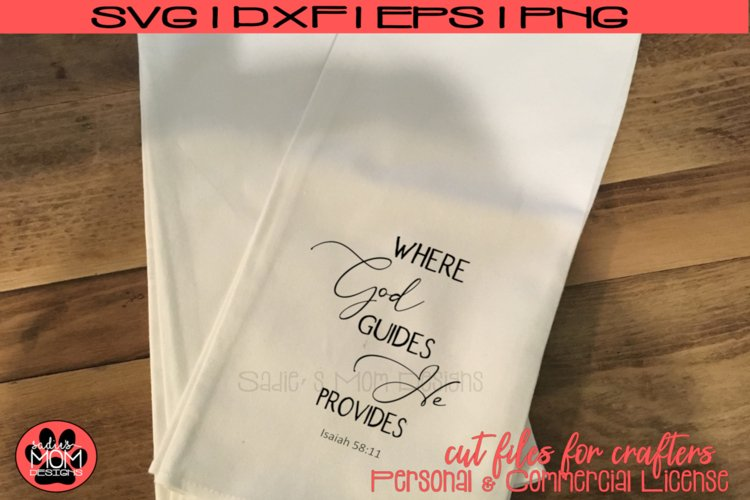 Where God Guides He Provides - Isaiah 58 11   SVG Cut File example image 1