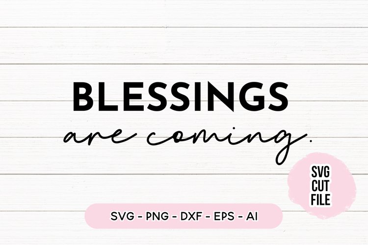 Inspirational Quote SVG - Blessings Are Coming example image 1